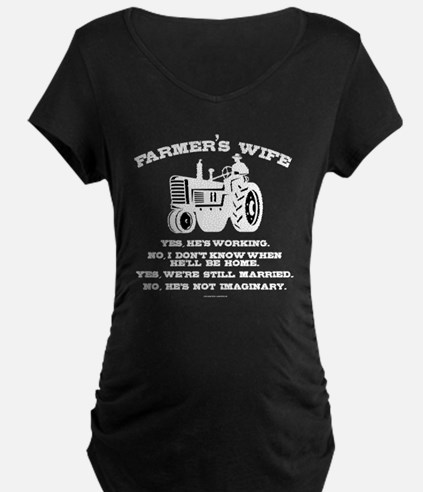 Farmer's Wife Joke Maternity T-Shirt
