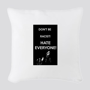 HATE EVERYONE Woven Throw Pillow