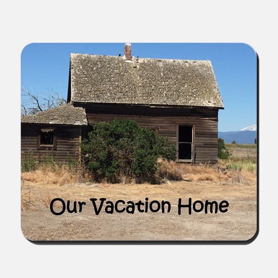 Vacation Home Mousepad