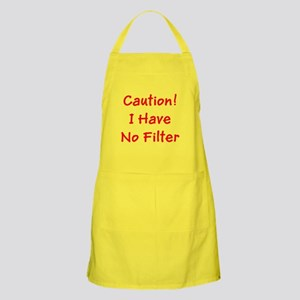 Caution! I Have No Filter Ronald's Fave Apron