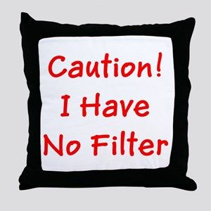 Caution! I Have No Filter Ronald's F Throw Pillow