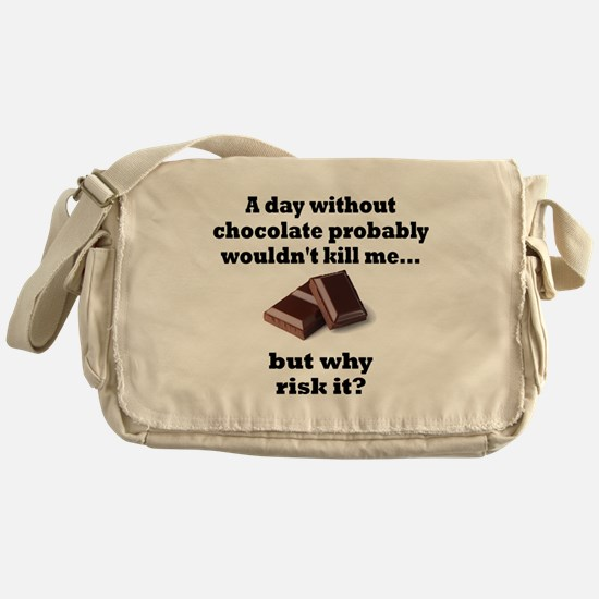 A DAY WITHOUT CHOCOLATE PROBABLY WOU Messenger Bag