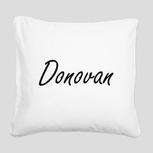 Donovan Artistic Name Design Square Canvas Pillow