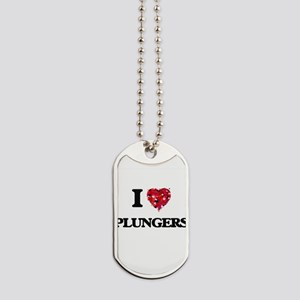 I Love Plungers Dog Tags
