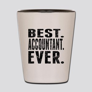 Best. Accountant. Ever. Shot Glass