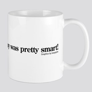 That anonymous guy was smart Mug