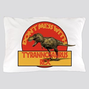 Don't Mess with T-rex Pillow Case
