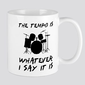 The tempo is what I say Mug