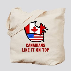 Canadians like it on top Tote Bag