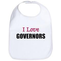 I Love GOVERNORS Bib