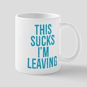 This Sucks I'm Leaving Mugs