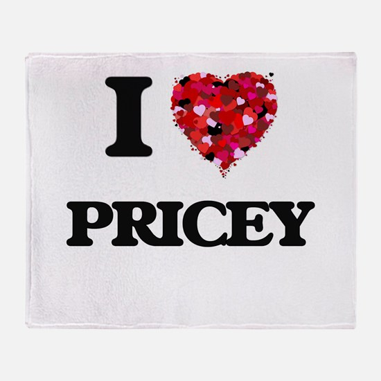 I Love Pricey Throw Blanket