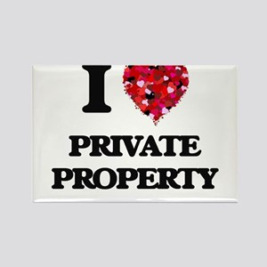 I Love Private Property Magnets