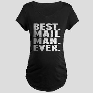 Best. Mail Man. Ever. Maternity T-Shirt