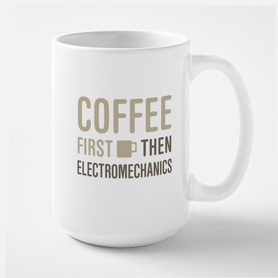 Coffee Then Electromechanics Mugs