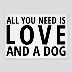 All You Need Is Love And A Dog 5'x7'area R