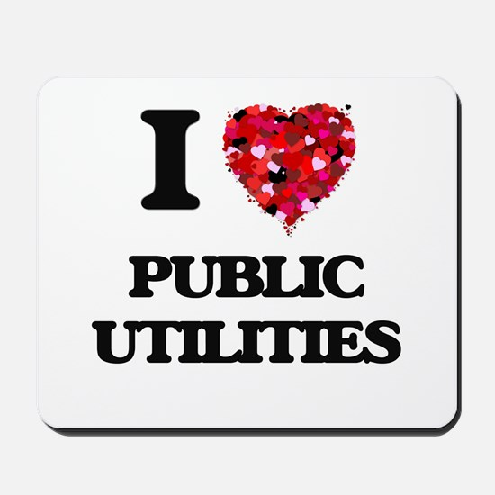 I Love Public Utilities Mousepad