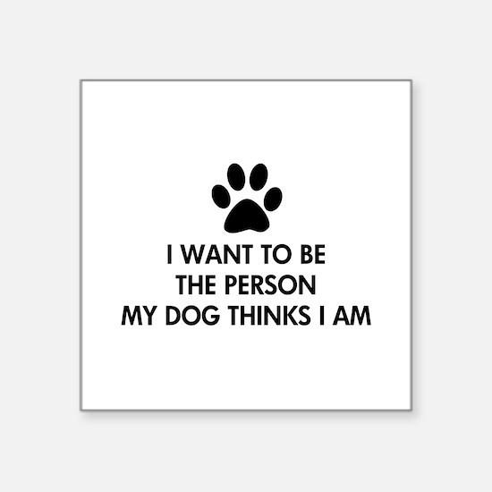 """Unique Dog humor Square Sticker 3"""" x 3"""""""