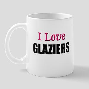 I Love GLAZIERS Mug