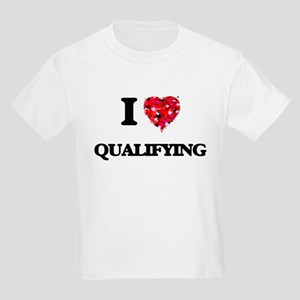 I Love Qualifying T-Shirt