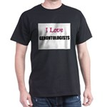 I Love GERONTOLOGISTS Dark T-Shirt