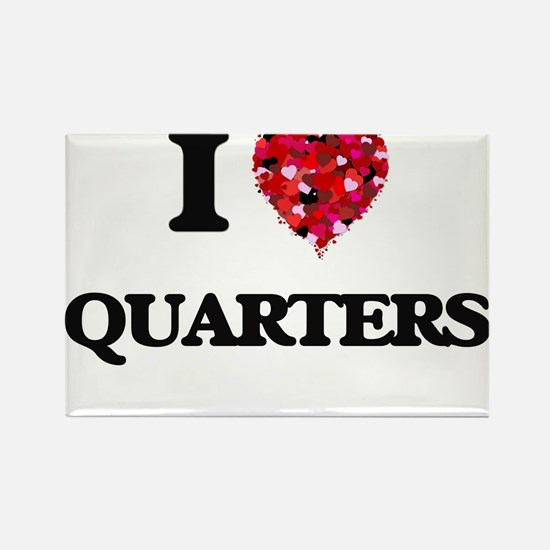 I Love Quarters Magnets