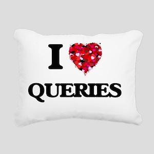I Love Queries Rectangular Canvas Pillow