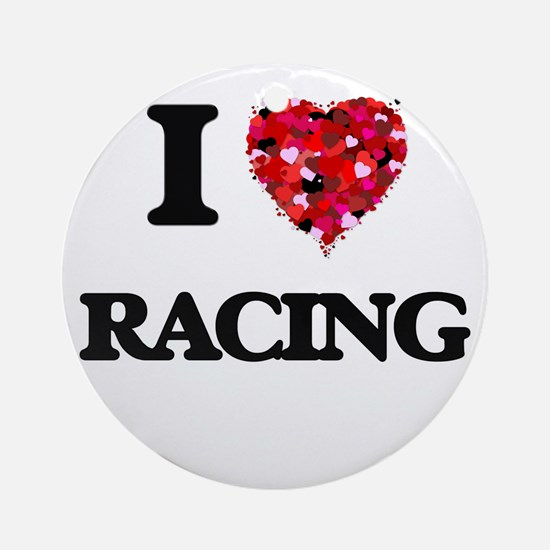 I love Racing Ornament (Round)