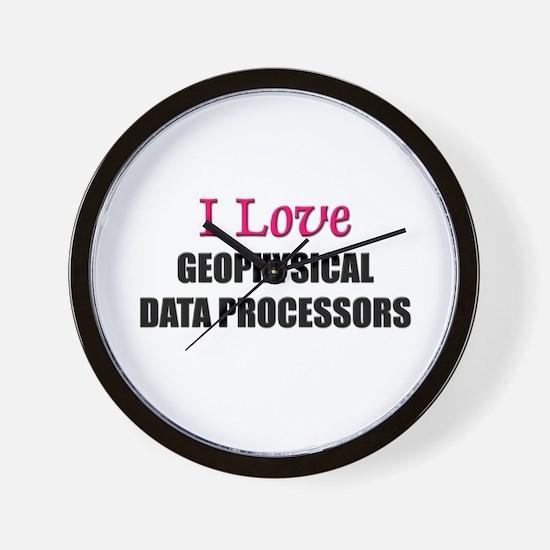 I Love GEOPHYSICAL DATA PROCESSORS Wall Clock