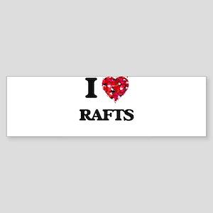 I Love Rafts Bumper Sticker