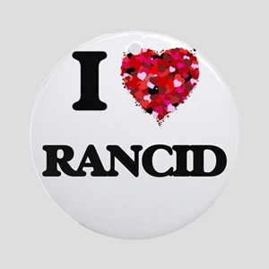 I Love Rancid Ornament (Round)