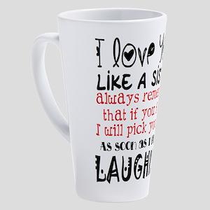 like a sis 17 oz Latte Mug