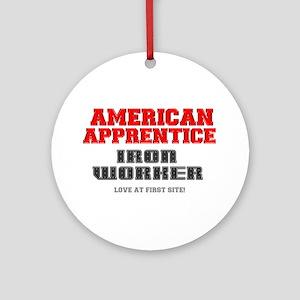 AMERICAN APPRENTICE - IRON WORKER Ornament (Round)