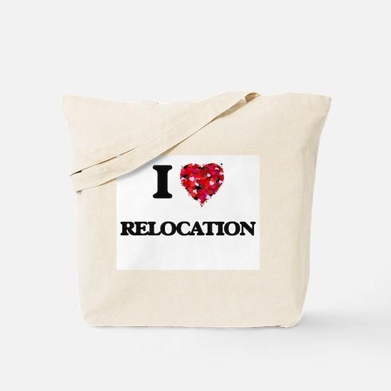 I Love Relocation Tote Bag