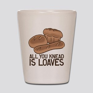 All You Knead is Loaves Shot Glass
