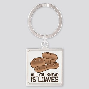 All You Knead is Loaves Square Keychain