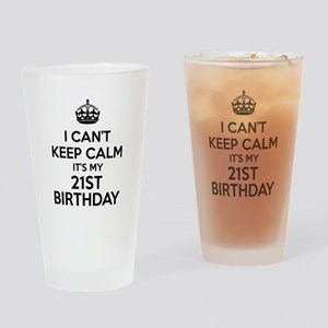 I Can't Keep Calm It's My 21th Birt Drinking Glass