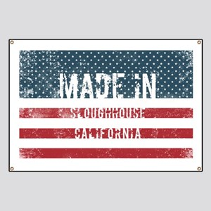 Made in Sloughhouse, California Banner
