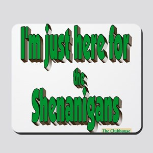 Just here for the shenanigans (green) Mousepad