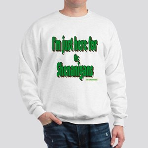 Just here for the shenanigans (green) Sweatshirt