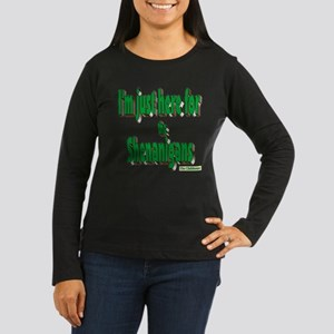 Just here for the shenanigans (green) Long Sleeve