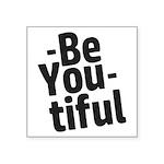 Be You tiful Sticker