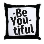 Be You tiful Throw Pillow