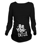Be You tiful Long Sleeve Maternity T-Shirt