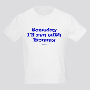Someday with Mommy Kids Light T-Shirt