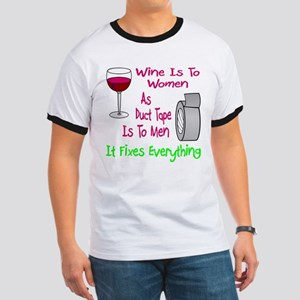 Wine Is To Women As Ringer T