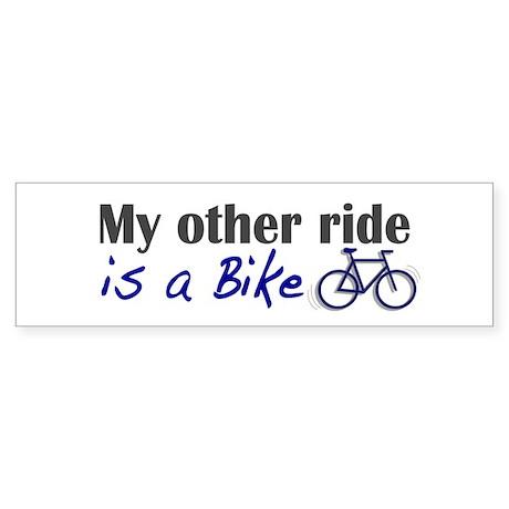 Other ride is a bike Bumper Sticker