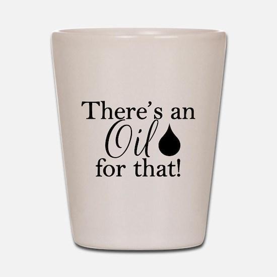 Oil for that bk Shot Glass