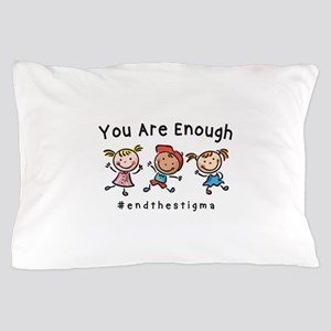 You Are Enough Pillow Case