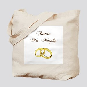 FUTURE MRS. MURPHY Tote Bag